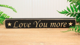 Primitive Country 10097 Love You More  engraved Wood Block