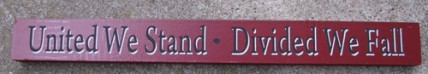 10966C- United we Stand * Divided we Fall wood sign
