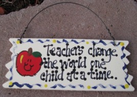 15018 - Teachers Change the world one child at a time wood sign