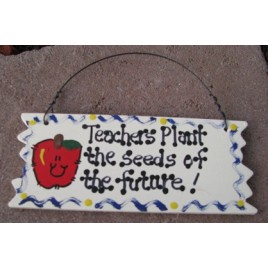 15024 - Teachers Plant the Seeds of the Future wood sign