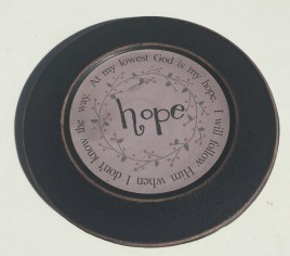 33082H Wood Plate Hope - At my lowest God is my hope. I will follow Him when I don't know the way