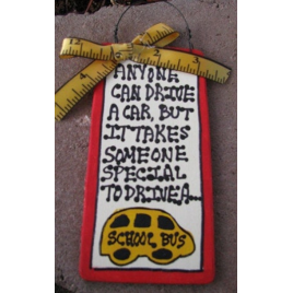 School Bus Driver Gift  217B  Anyone can drive a car but it takes someone special to drive a school bus