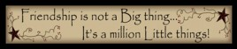 224FBT - Friendship  is not a big thing...It's a millon little things!  wood block