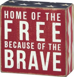 Primitive Patritoic Wood  Box Sign - 23148 Home Of The Free becuase of the Brave