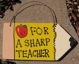 Teacher Gifts 25 - For a Sharp Teacher wood pencil