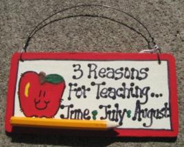 Teacher Gifts 3 Reason For Teaching...June July August