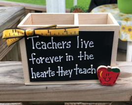 Teacher Gift  2720DC Teacher live forever in the hearts they teach  Supply Box