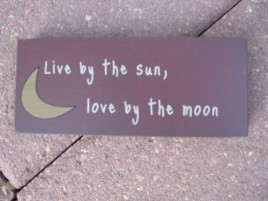 31432L  Live by the Sun,love by the moon wood block