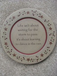 31529C Life isn't about waiting for the storm to pass.  It's about learning to Dance in the Rain.  Wood Plate
