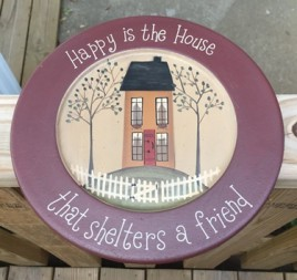 31662H - Happy is a House that shelters a friend wood plate