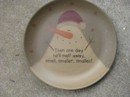 31818M - Then one day he'll will melt away...small,smaller,smallest wood plate