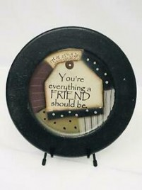 32176F You're Everything a Friend should be wood Plate