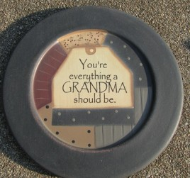 32176G You're Everything a Grandma Should Be Wood Plate