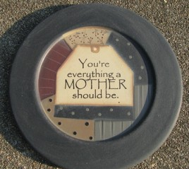 32176M You're Everything a Mother Should Be Wood Plate