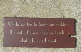 32292TM - Teach Kids About LIfe wood sign