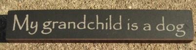 32315GB - My Grandchild is a Dog MINI wood block