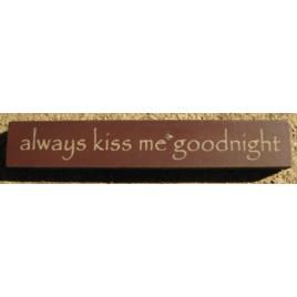 32324AM  Always Kiss Me Goodnight mini wood block