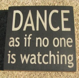 primitive wood block 32343DB-Dance as if no one is watching