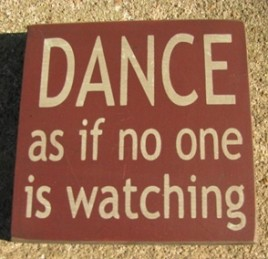 primitive wood block 32343DM-Dance as if no one is watching
