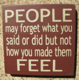 32346pm People may forget what you said or did but not how you made them feel wood block