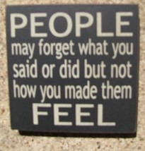 32346pb People may forget what you said or did but not how you made them feel wood block