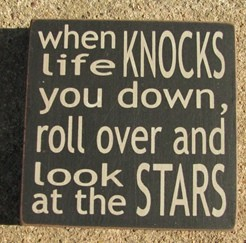 32347KB-When Life Knocks you Down, roll over at look at the stars wood block