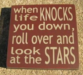 32347KM-When Life Knocks you Down, roll over at look at the stars wood block