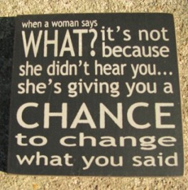 32359CB-When A Women Says What? wood block