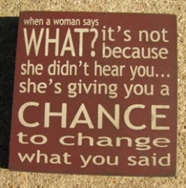 32359CM-When A Women Says What? wood block