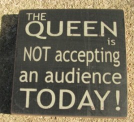 32363QB-The Queen is Not Accepting an audience today wood block
