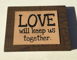 32509T - Love will Keep us Together Box Sign