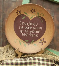 Primitive Wood Plate 32667 Grandma's the place Cousins go to become Best Friends Plate