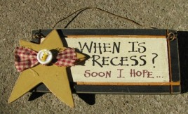 32842R-When Is Recess? Soon I hope Wood Sign