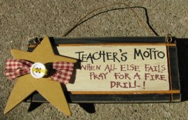 32842TM- Teacher's Motto When all else fails pray for a fire drill wood sign