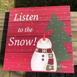 34189LS - Listen to the Snow!  wood block