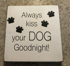 34809DG Always Kiss your DOG Goodnight  Wood Dog Block