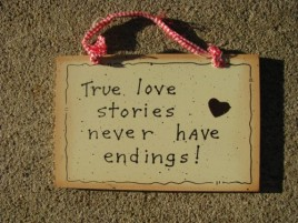 35283-True Love Stories never have endings! wood sign