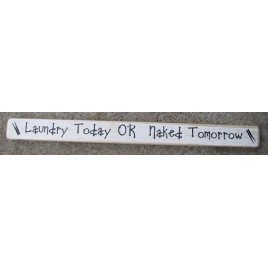 Primitive Wood Block  36178LT - Laundry Today or Naked Tomorrow