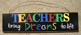 36419TL - Teachers bring dreams to Life wood sign