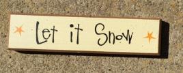 Primitive Wood Block  38676LIS - Let It Snow