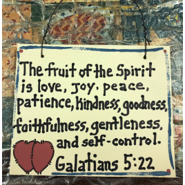 Scripture Sign  4003 Galations 5:22  The Fruit of the Spirit is Love