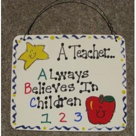 Teacher Gift 5102 - A Teacher Always Believes in Children wood sign