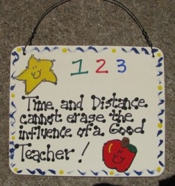 5103 -Time and Distance cannot erase the influence of a good teacher wood sign