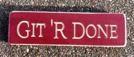 Primitive Engraved Wood Block 6408RD  - Git 'R Done