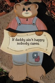Country Crafts 749D If daddy ain't happy nobody cares