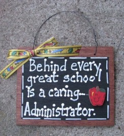 Teacher Gift Behind every great school is a caring Administrator