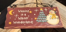Primitive Snowman Wood Sign 8711W - Walking in a Winter Wonderland!