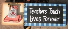 90856B - Teachers Touch Lives Forever wood sign