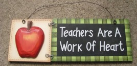 90856G Teachers are a work of heart wood sign