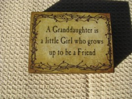 BJ105B A Granddaughter is a Little Girl who grows up to be a friend wood block